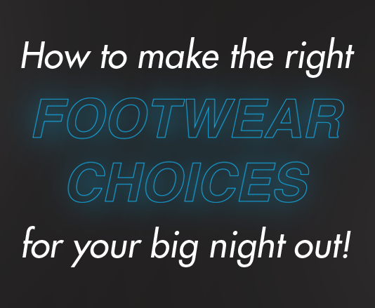 Find out how to choose the right going out shoes for your night out with advice from Wynsors.