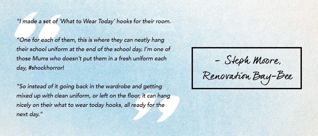 Organising their school uniform each day will help to teach kids independence.