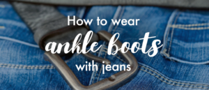 Wondering how to wear ankle boots with skinny, straight-leg or boot-cut jeans? Find out how to style boots with jeans at Wynsors