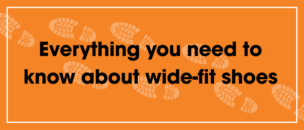 What is a Wide Fit Shoe? Your Guide to