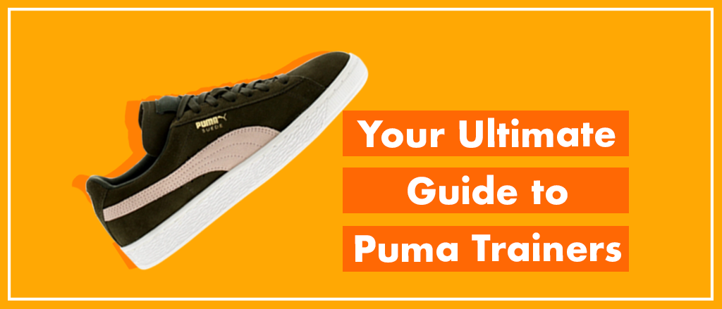 Discover why Puma trainers are a brand worth having on your shoe rack.