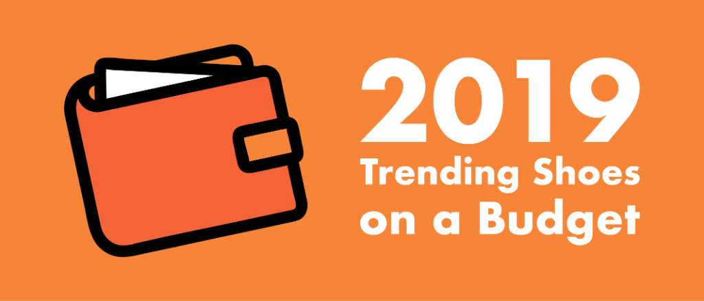 Wondering what shoe designs are in this year? Keep reading to find out the trending shoes for men and women for those on a budget!