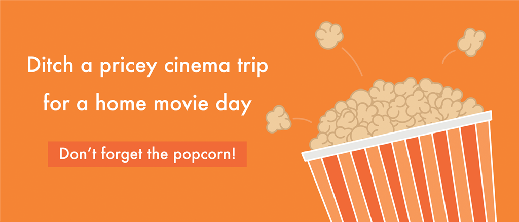 Swapping expensive cinema trips for chilled-out, home movie days are bound to be a winner all-round!