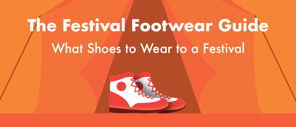 Read our top tips for what to wear to a festival and find out the most popular shoe styles for your festival season adventures!